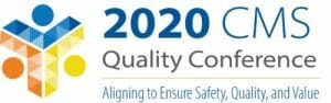 Centers for Medicare and Medicaid 2020 Quality Conference