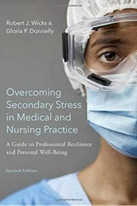 Book Review: Overcoming Secondary Stress in Medical and Nursing Practice: A Guide to Professional Resilience and Personal Well-Being by Robert J. Wicks & Gloria F. Donnelly 3